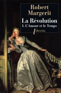 La Révolution, Tome 1 : L'amour et le temps