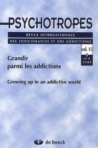 Psychotropes, Volume 15 N° 4/2009 : Grandir parmi les addictions