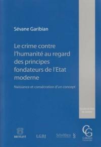 Le crime contre l'humanité au regard des principes fondateurs de l'Etat moderne : Naissance et consécration d'un concept