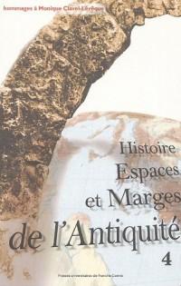 Histoire, Espaces et Marges de l'Antiquité : Hommages à Monique Clavel-Lévêque, Volume 4