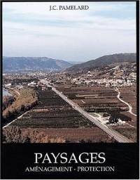 Paysages : Aménagement, Protection