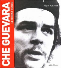 Che Guevara, le Christ rouge