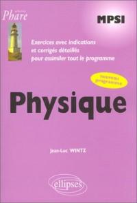 Physique MPSI : Exercices corrigés, nouveau programme