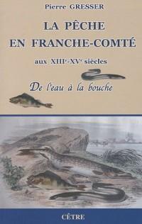 La pêche en Franche-Comté aux XIIIe-XVe siècles : De l'eau à la bouche