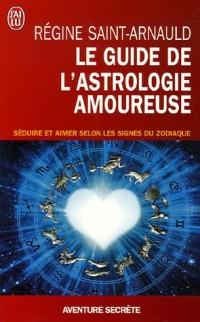 Le guide de l'astrologie amoureuse