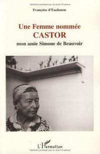 Une femme nommée Castor : Mon amie Simone de Beauvoir