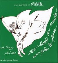 Au bout du monde avec John le plissé : Une aventure de Lilette