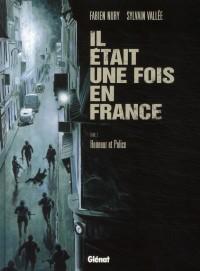 Il était une fois en France, Tome 3 : Honneur et police