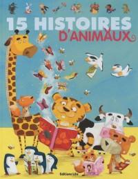 15 histoires d'animaux - Dés 3 ans (J'aime les histoires)