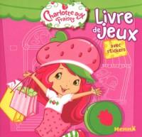 Charlotte aux fraises - livre de jeux