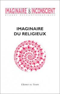 Imaginaire et inconscient 2003, numéro 11 : Imaginaire du religieux