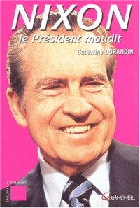 Nixon. Le président maudit