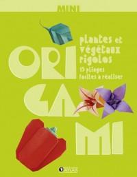 Mini Origami : Plantes et végétaux rigolos