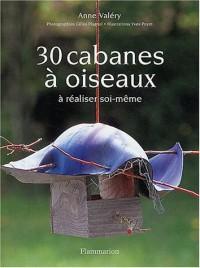 30 cabanes à oiseaux à réaliser soi-même