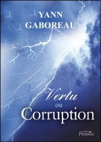 Vertu ou Corruption