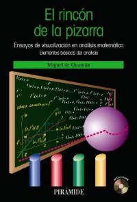 El rinc¢n de la pizarra / The blackboard's corner: Ensayos de visualizaci¢n en anlisis matemtico. Elementos bsicos del anlisis / Visualization ... Mathematical Analysis. Basic Elements of the
