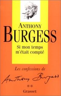 SI MON TEMPS M'ETAIS COMPTE. Les Confessions, Tome 2