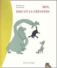 Moi, Dieu et La Création