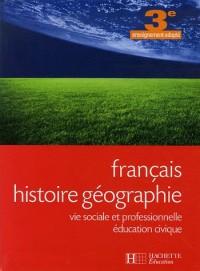 Français Histoire géographie 3e enseignement adapté : Vie sociale et professionnelle Education civique