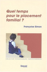 Quel temps pour le placement familial ?