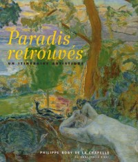 Paradis retrouvés : Un itinéraire artistique