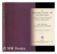 The Restoration of Palestine : an Account of the Forthcoming Changes--Political and Physical--In Palestine As Foretold by Ezekiel, the Preliminary Stages of Which Are Being Fulfilled To-Day / by Basil