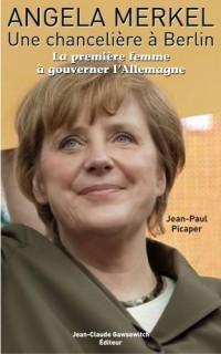 Angela Merkel , Une chancelière à Berlin : La première femme à gouverner l'Allemagne