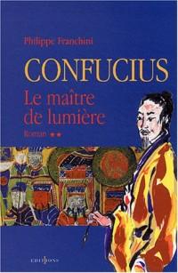 Confucius, tome 2 : Le Maître de lumière