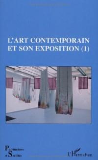 L'art contemporain et son exposition. Tome 1