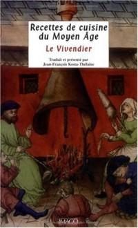 Recettes de cuisine du Moyen-Age : Le Vivendier