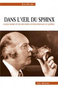 Dans l Oeil du Sphinx Claude Morin et les Relations International