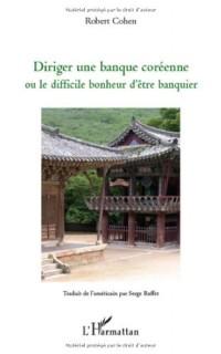 Diriger une banque Coréenne : Ou le difficile bonheur d'être banquier