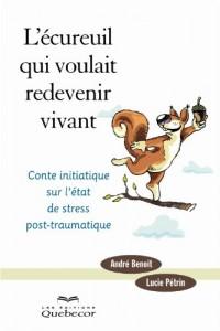 L'Ecureuil Qui Voulait Redevenir Vivant : Conte Initiatique Sur l