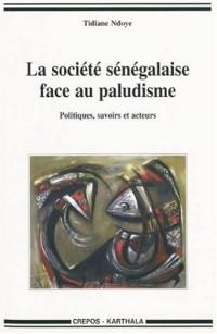 La Société sénégalaise face au paludisme. Politiques, savoirs et acteurs