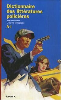 Dictionnaire des littératures policières : Tome 1, A-I