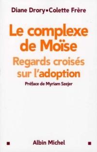 Le complexe de Moïse : Regards croisés sur l'adoption