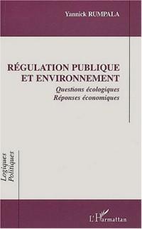 Régulation publique et environnement. : Questions écologiques Réponses économiques
