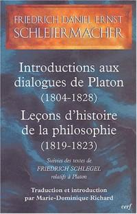Introductions aux dialogues de Platon (1804-1828) Leçons d'histoire de la philosophie (1819-1823) : Suivies des textes de Friedrich Schlegel relatifs à Platon