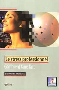 Le stress professionnel, comment faire face