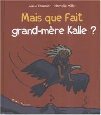 Mais que fait grand-mère Kalle ?