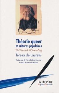 Théorie queer et cultures populaires : De Foucault à Cronenberg