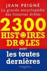La grande encyclopédie des histoires drôles : 2300 histoires drôles