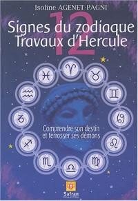 12 signes du Zodiaque - 12 travaux d'Hercule : Comprendre son destin et terrasser ses démons