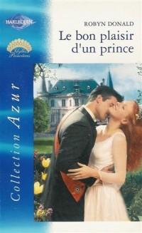 Le bon plaisir d'un prince : Collection : Harlequin azur n° 2330