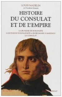 Histoire du Consulat et de l'Empire. : 1