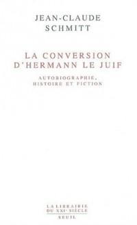 La Conversion d'Hermann le Juif : Autobiographie, histoire et fiction