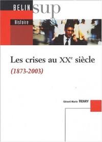 Les crises au XXème siècle (1873-2003)