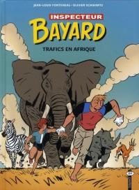 Les enquêtes de l'inspecteur Bayard, Tome 18 : Trafics en Afrique
