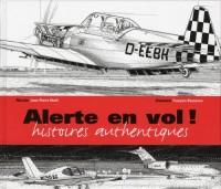 Alerte en vol ! Histoires authentiques