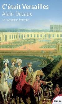 C'était Versailles